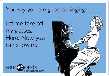 Are you good at singing?