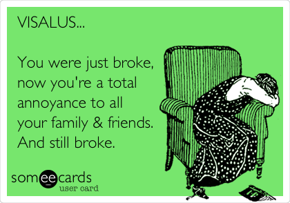VISALUS...  You were just broke, now you're a total annoyance to all  your family & friends. And still broke.