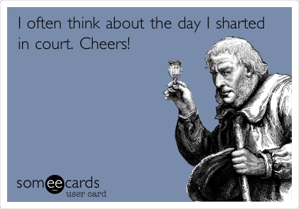 I often think about the day I sharted in court. Cheers!