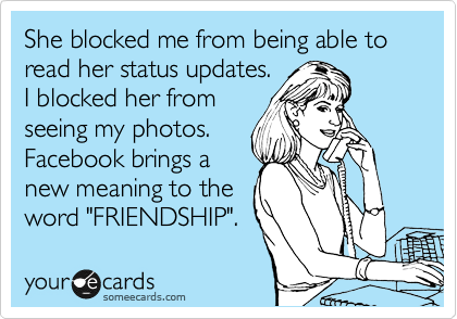 She blocked me from being able to read her status updates.