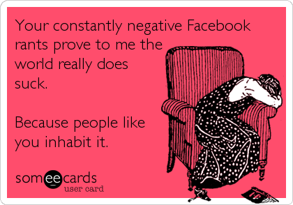 Your constantly negative Facebook