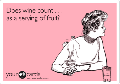 Does wine count . . . 