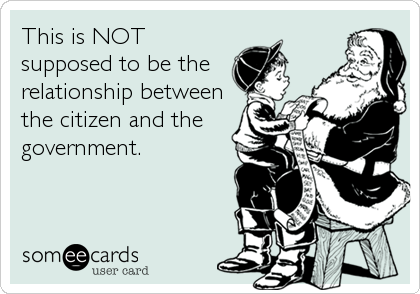 This is NOT supposed to be the relationship between the citizen and the government.