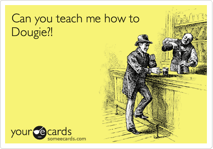 Can you teach me how to Dougie?!