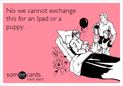 No we cannot exchange this for an Ipad or a puppy.