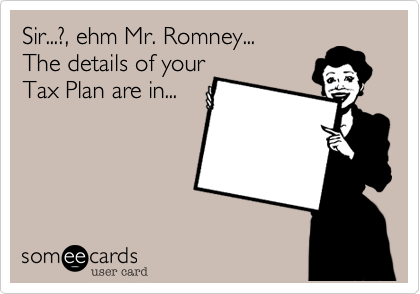 Sir...%3F%2C ehm Mr. Romney...