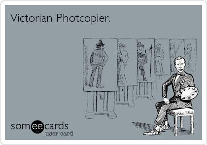 Victorian Photcopier.