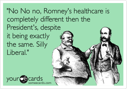 """No No no, Romey's healthcare is completely different than the President's, despite