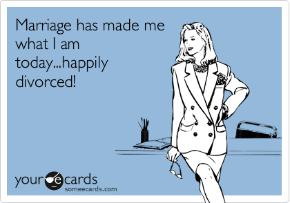 Marriage has made me