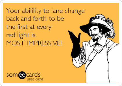 Your abilility to lane change