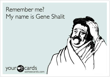 Remember me? My name is Gene Shalit