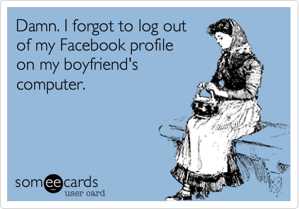 Damn. I forgot to log out