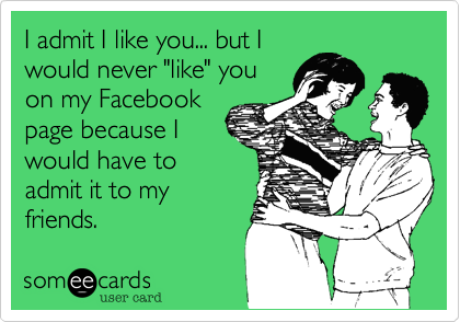 I admit I like you... but I