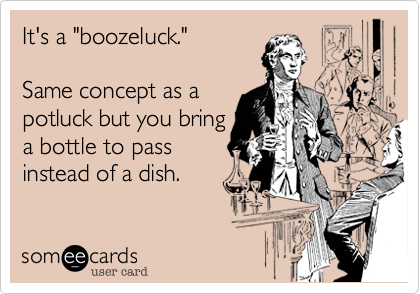 "It's a ""boozeluck."" 