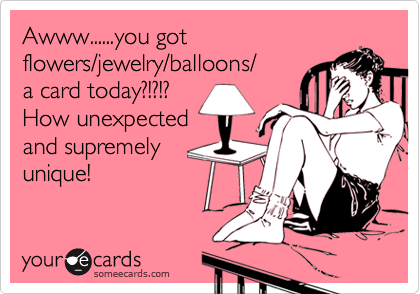 Awww......you got