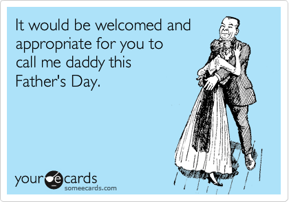It would be welcomed and appropriate for you to