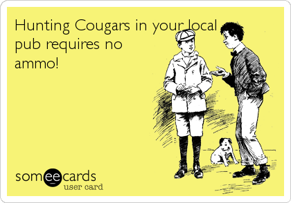 Hunting Cougars in your local pub requires no ammo!