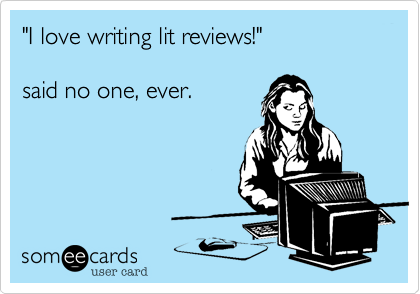 """I love writing lit reviews!"" 