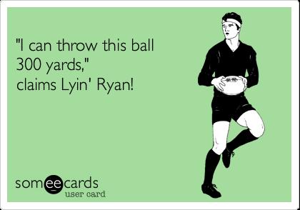 """I can throw this ball 300 yards,"" claims Lyin' Ryan!"