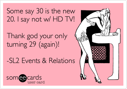 Some say 30 is the new