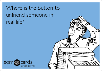 Where is the button to unfriend someone in real life?