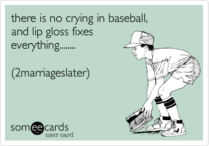 there is no crying in baseball%2C