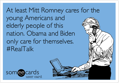 At least Mitt Romney cares for the young Americans and