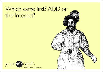 Which came first? ADD or
