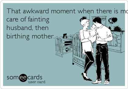 That awkward moment when there is more nurses taking