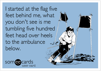 I started at the flag five