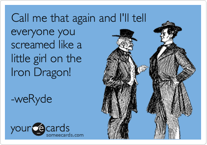 Call me that again and I'll tell