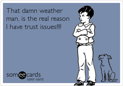 That damn weather 