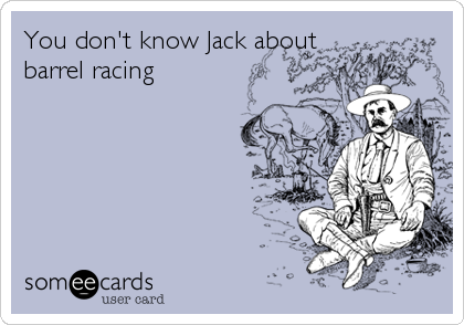 You don't know Jack about barrel racing