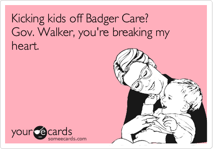 Kicking kids off Badger Care? 