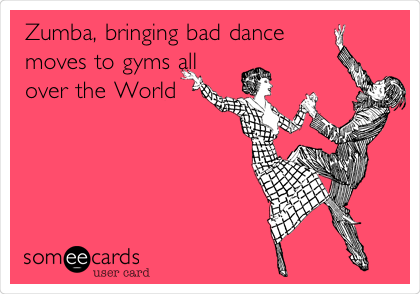 Zumba, bringing bad dance moves to gyms all over the World