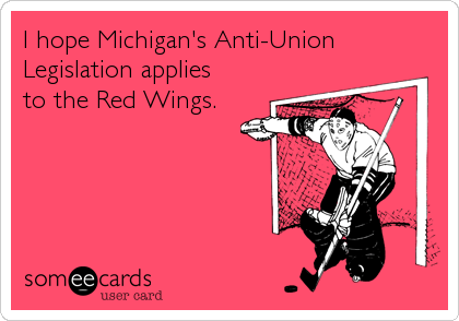 I hope Michigan's Anti-Union