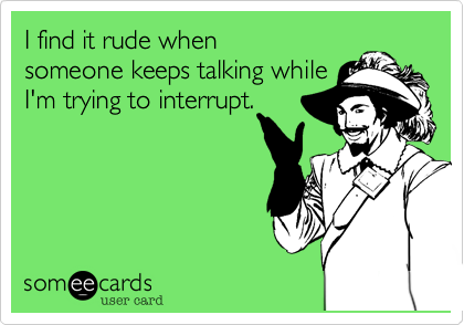 I find it rude when