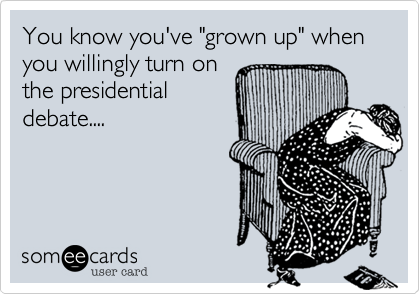 "You know you've ""grown up"" when you willing turn on