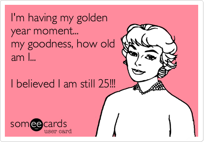 I'm having my golden