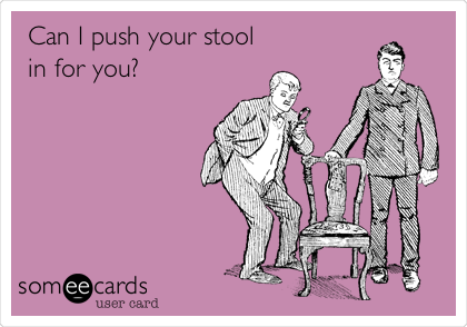 Can I push your stool in for you?