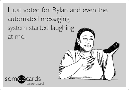 I just voted for Rylan and even the automated messaging system started laughing at me.
