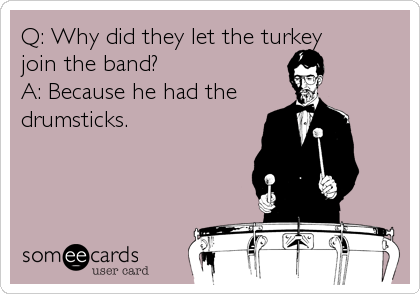 Q: Why did they let the turkey 