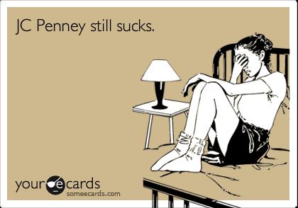 JC Penney Still Sucks. | Reminders Ecard