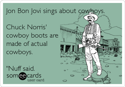 Jon Bon Jovi Sings About Cowboys Chuck Norris Cowboy Boots Are Made Of Actual