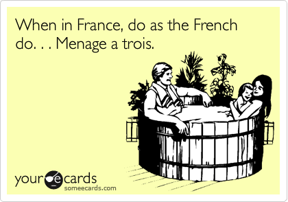 When In France Do As The French Menage A Trois