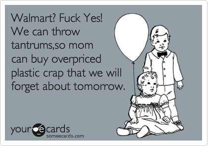 Walmart? Fuck Yes!