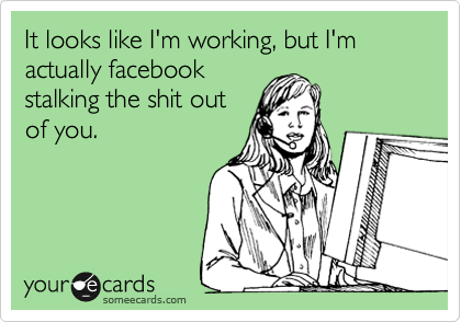 It looks like I'm working, but I'm actually facebook