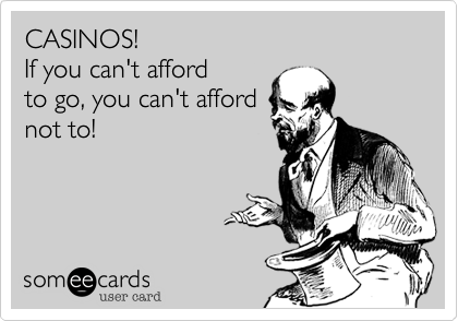 CASINOS!   