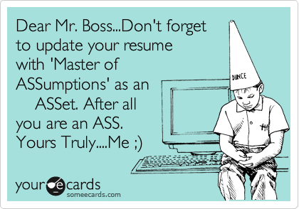 Dear Mr. Boss...Don't forget 