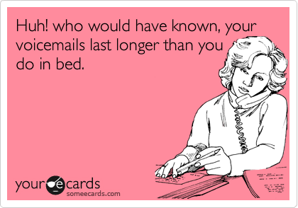 Huh! who would have known, your